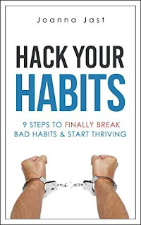 Hack Your Habits - practical personal development and self-improvement advice by Joanna Jast