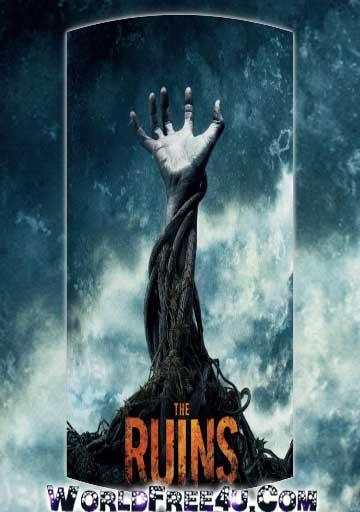 The Ruins 2008 300mb Full Movie Watch Online In Hindi Brrip Hd