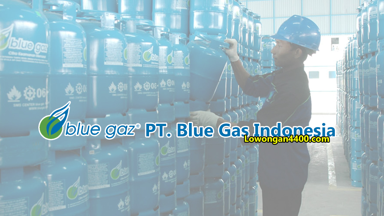 Lowongan Kerja PT. Blue Gas Indonesia 2019
