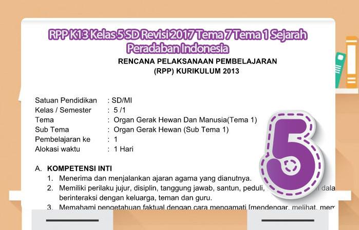 RPP K13 Kelas 5 SD Revisi 2017 Tema 7 Tema 1 Sejarah Peradaban Indonesia
