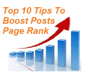 Top 10 Tips To Boost Posts Page Rank
