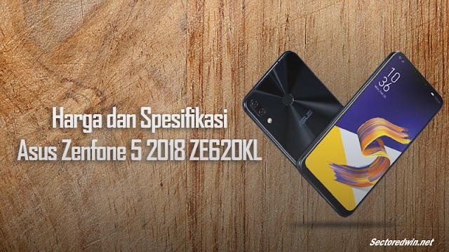 Harga Terbaru Asus Zenfone 5 ZE620KL 2018 - Review Singkat dan Spesifikasi Lengkap