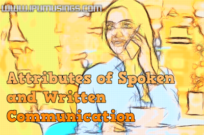 Attributes of Spoken and Written Communication (#bcanotes)(#mcanotes)(#eduvictors)