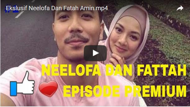 Video Ekslusif Fattah Dan Neelofa Yang Terbaru..