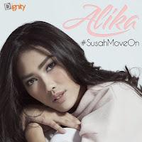 Lirik Lagu Alika #Susah MoveOn