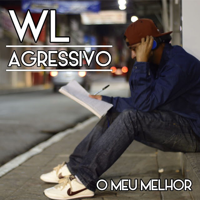 WL Agressivo - O Meu Melhor EP / DOWNLOAD