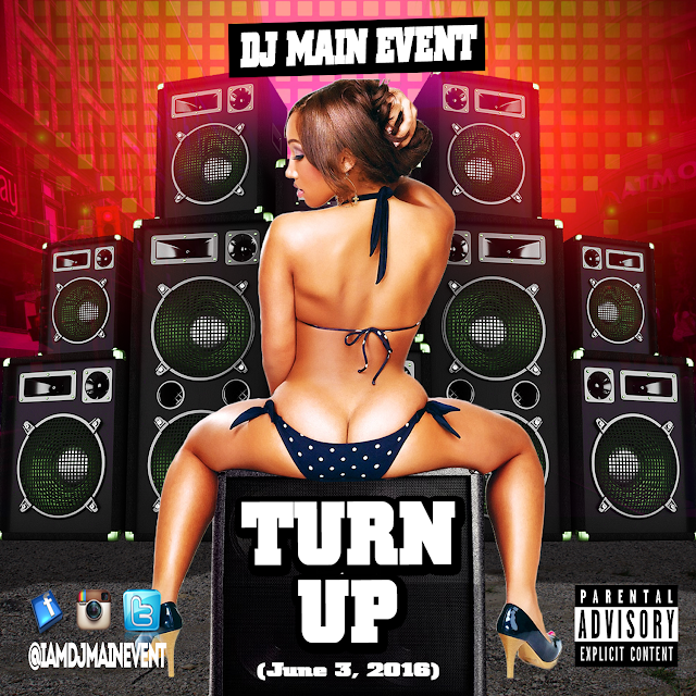 DJ Main Event; The Turn Up; Turn Up; IAmDjMainEvent; DJMainEvent