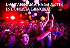 Daftar Nama Fans Fansclub Artis Film Sinetron Penyanyi Grup Penyanyi Indonesia Lengkap Terbaru