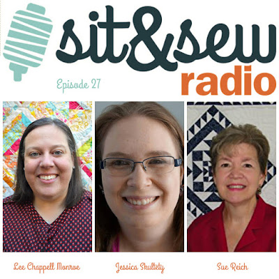 http://sitandsewradio.com/episodes/episode-27-lee-chappell-monroe-jessica-skultety-and-sue-reich/