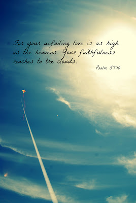 psalm 57:10 your unfailing love is as high as the heavens