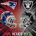 Será un gran acontecimiento en la CDMX el  partido entre Raiders y Patriots: De la Vega