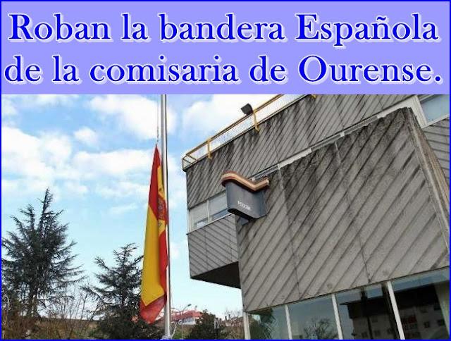 Roban la bandera Española de la comisaria de Ourense.