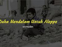 Duka Mendalam Untuk Aleppo
