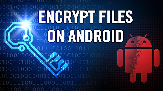 Cara Mengenkripsi atau Mendekripsi File di Android