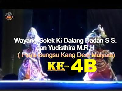 Bagian Ke-4B (Tamat)   Wayang Golek Dalang Dadan Sunandar S   dan Yudisthira M R H (Putra Bungsu Kang Dedi Mulyadi)