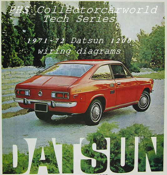 phs tech series 1971 72 datsun 1200 wiring diagrams datsun 1600 this time out we're featuring an up and coming classic japanese car known as the sunny in europe and overseas, the datsun 1200 in north america was an