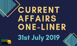 Current Affairs One-Liner: 31st July 2019