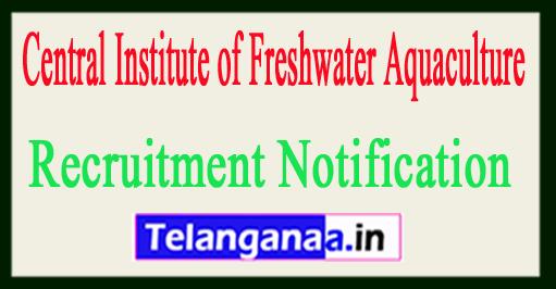 Central Institute of Freshwater Aquaculture CIFA Recruitment Notification 2017
