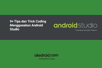 Saat kita sedang menciptakan dan menyebarkan Aplikasi Android di Android Studio 9+ Tips dan Trick Coding Menggunakan Android Studio