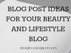 Blog Post Ideas for Your Beauty and Lifestyle Blog