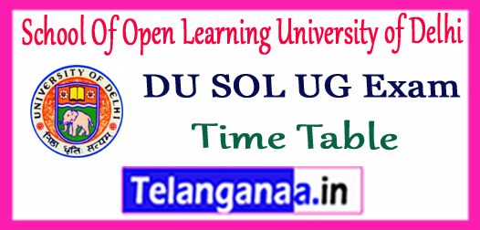 DU SOL School Of Open Learning University of Delhi UG 1st 2nd 3rd Year Time Table 2018