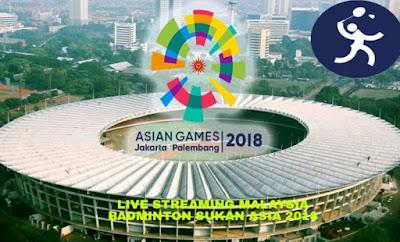 Live Streaming Malaysia Badminton Sukan Asia 2018