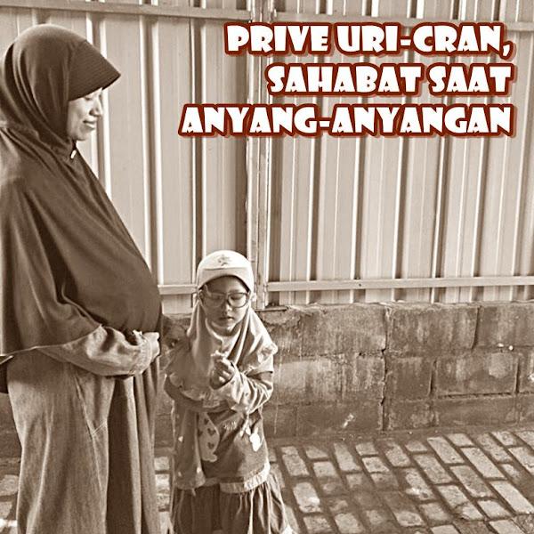 Prive Uri-cran, Sahabat Saat Anyang-anyangan