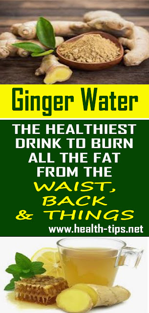 Ginger Water: The Healthiest Drink For Fat Burn From The Waist, Back And Thighs#NATURALREEMEDIES
