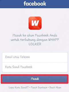 Masukan akun dan password facebook untuk daftar di whaff locker