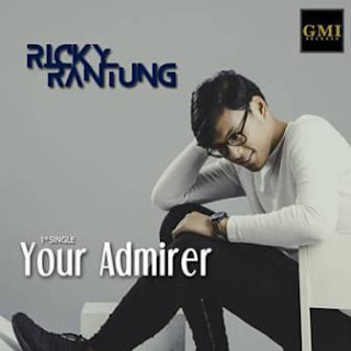 Ricky Rantung - Your Admirer Mp3