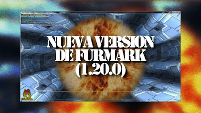 FurMark Se Actualiza A La Version 1.20.0