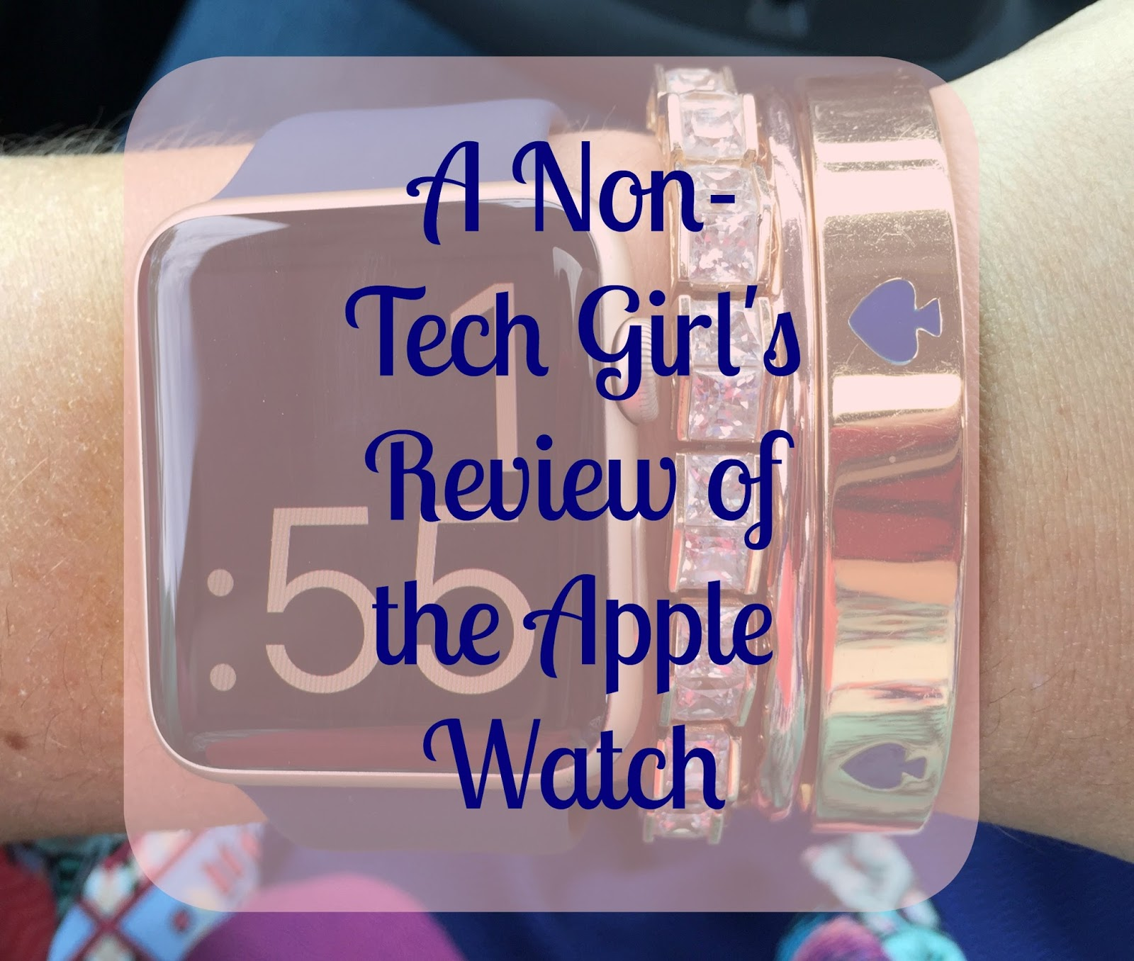 A Non-Tech Girl's Review of the Apple Watch