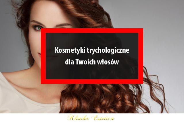 Kosmetyki trychologiczne