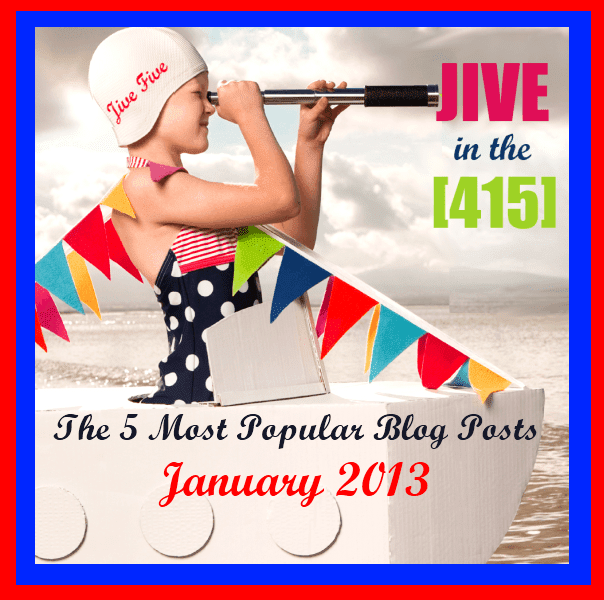 The 5 most popular blog posts of January 2013 jiveinthe415.com