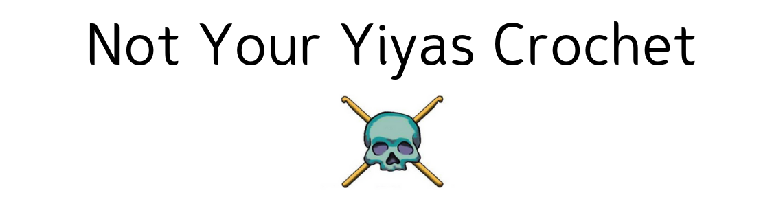 Not Your Yiyas Crochet