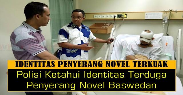 TERKUAK, 2 Identitas Penyerang Novel Baswedan , Ini Kata Kepolisian