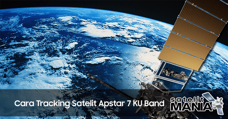 Cara Tracking Satelit Apstar 7 KU Band