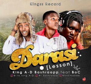 Hausa hip hop music :::   King AD Ft. B.O.C Madaki X BashRaapp – Darasi (Lesson)