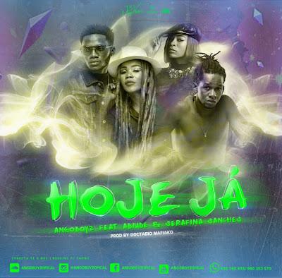 AngoBoyz Feat. Abiude &ampangoBoyz Feat. Abiude & Serafina Sanches – Hoje Já ● download mp3 2018; Serafina Sanches – Hoje Já