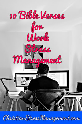 10 Bible verses for work stress management