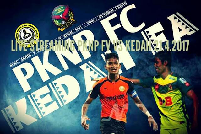 Live Streaming PKNP FC vs Kedah 21.4.2017 Piala FA