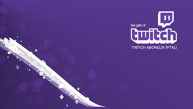 Twitch Abonelik İptal