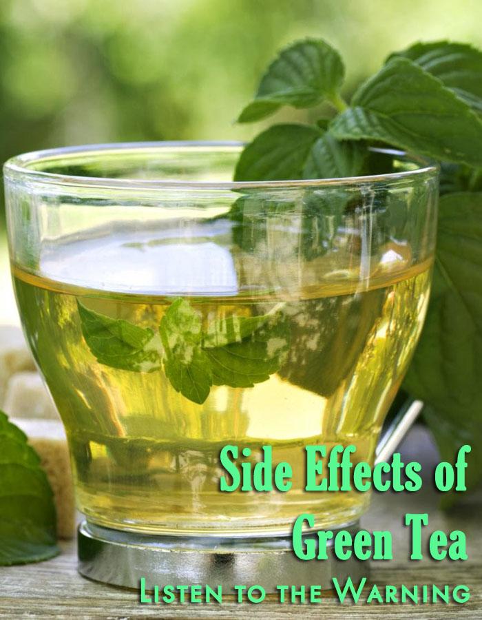 Side Effects of Green Tea - Listen to the Warnings!