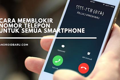 Cara Memblokir Nomor Telepon Untuk Semua Smartphone
