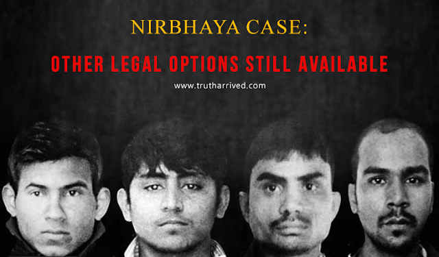 NIRBHAYA CASE: Other Legal options still available - Truth Arrived News