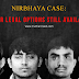 NIRBHAYA CASE: Death to the convicts. The Apex Court rejected the plea, other legal options still remains