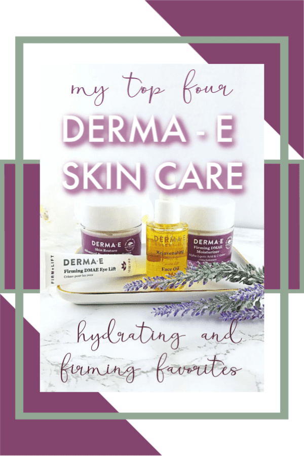 My Top Four Derma-E Skin Care Hydrating and Firming Favorites