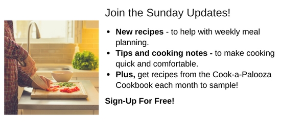 Sign-Up for Cook-a-Palooza Sunday Updates to get recipes, cooking tips and more!