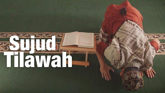 Bacaan SUJUD TILAWAH, Pengertian, Syarat, Tata Cara Sujud Tilawah Dalam dan Luar Shalat