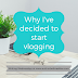 Writing Wednesdays: Why I've decided to start vlogging